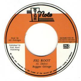 """Reggae George - Fig Root 7"""""""