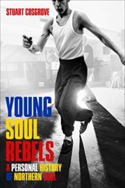 Stuart Cosgrove - Young Soul Rebels: A Personal History of Northern Soul BOOK