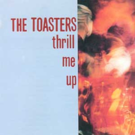 The Toasters - Thrill Me Up LP