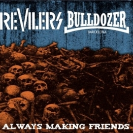 Revilers / Bulldozer - Always making friends EP