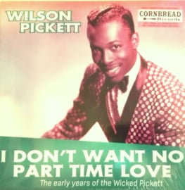 Wilson Pickett ‎- I Don't Want No Part Time Love LP
