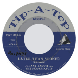 """Johnny Valuti with The Skatanauts - Later Than Sooner 7"""""""