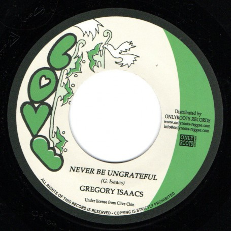 Gregory Isaacs ‎- Never Be Ungrateful 7""