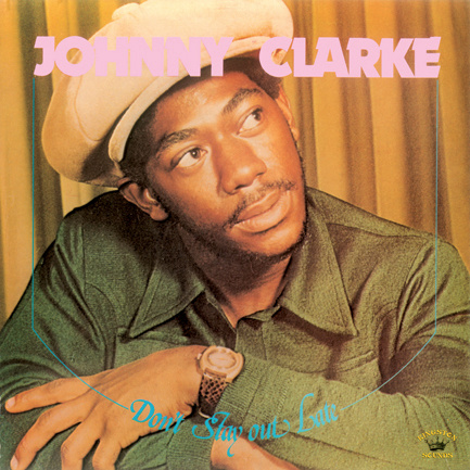 Johnny Clarke - Don't Stay Out Late LP