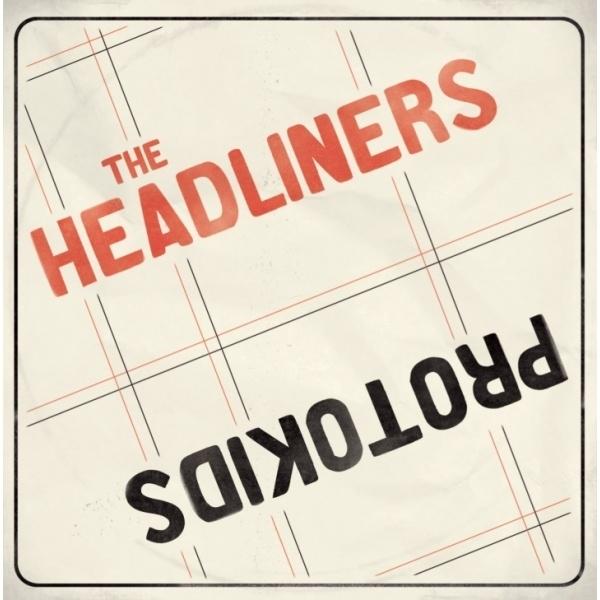 Protokids / The Headliners - split EP