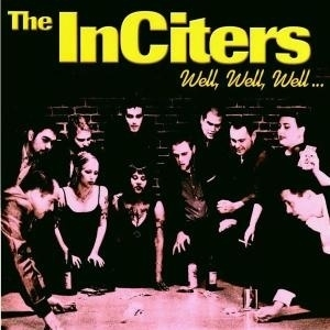 InCiters, The - Well, Well, Well CD