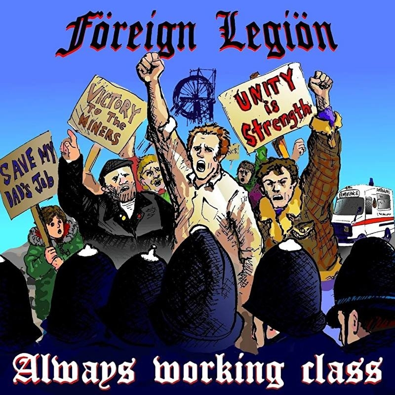 Foreign Legion - Always Working Class CD