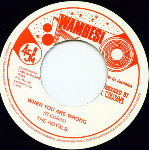 """The Royals - When You Are Wrong 7"""""""