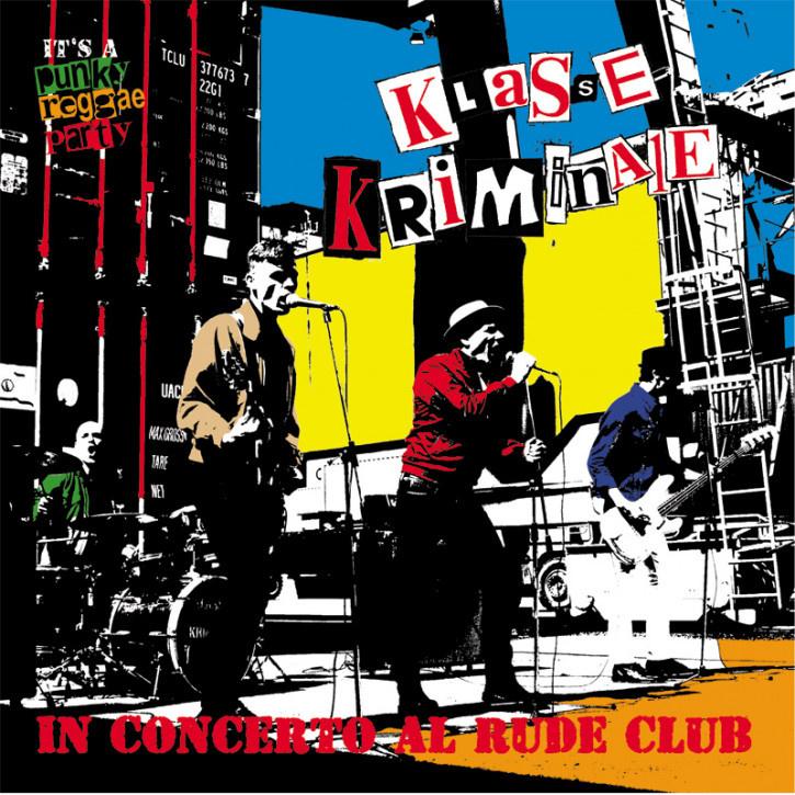 Klasse Kriminale - In Concerto Al Rude Club LP