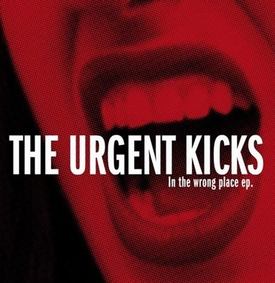 Urgent Kicks, The - In The Wrong Place EP