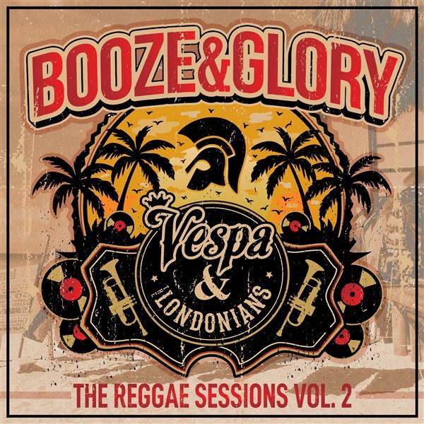 Booze & Glory - The Reggae Sessions vol. 2 LP