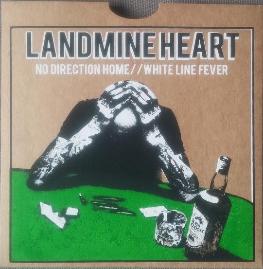 "Landmine Heart - No Direction Home b/w White Line Fever 7"""