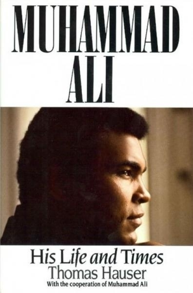 Hauser, Thomas - Muhammad Ali: His Life And Times book