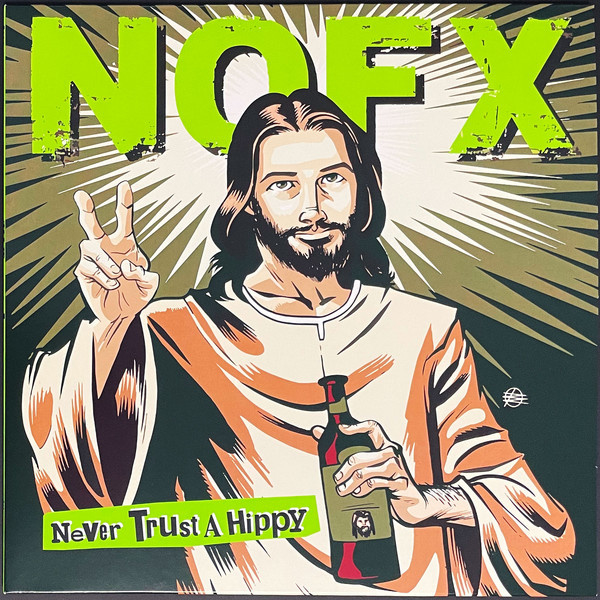 "NOFX - Never Trust A Hippy 10"""