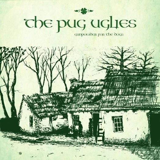 Pug Uglies, The - Gunpowder For The Dogs EP