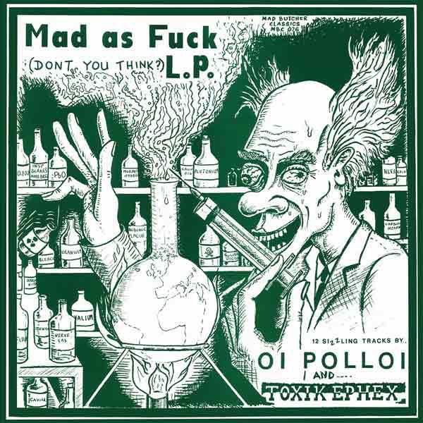 Oi Polloi / Toxik Ephex - Mad As Fuck LP
