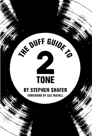 Stephen Shafer - The Duff Guide to 2 Tone - book