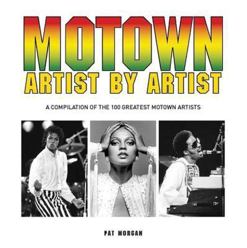 Pat Morgan - Motown: Artist By Artist BOOK