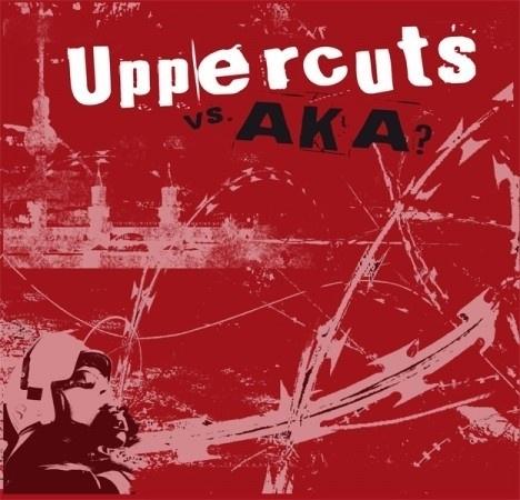 Uppercuts / AKA? - split LP