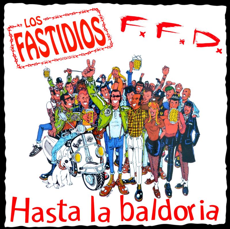 Los Fastidios / F.F.D. - Hasta La Baldoria LP