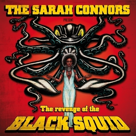 Sarah Connors, The - The Revenge Of The Black Squid LP