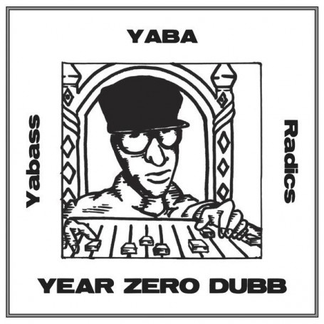 Yabass Yaba Radics - Year Zero Dubb LP