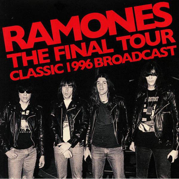 Ramones - The Final Tour - Classic 1996 Broadcast DOUBLE LP