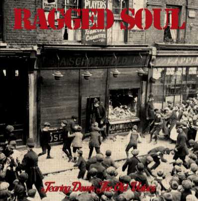 Ragged Soul - Tearing Down The Old Values EP