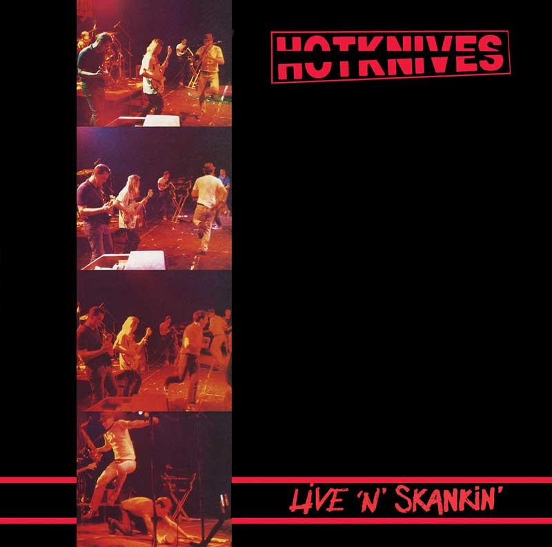 Hotknives - Live 'n' Skankin' / Live At The Horsham DOUBLE LP