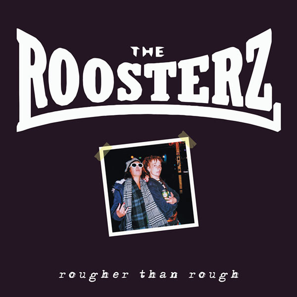 The Roosterz - Rougher Than Rough LP + CD