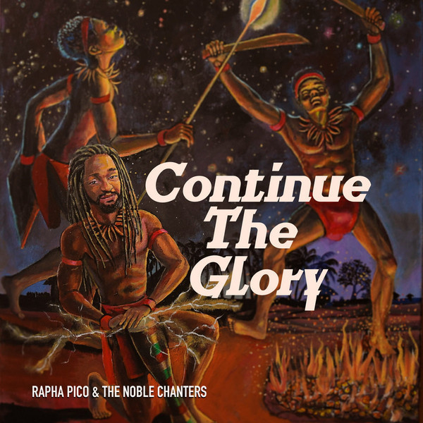 Rapha Pico & The Noble Chanters - Continue The Glory LP