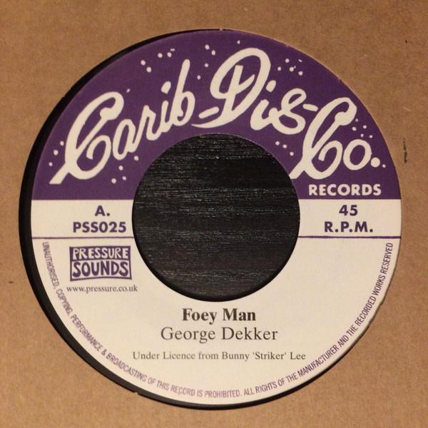 """George Dekker / The Bunny Lee Allstars - Foey Man / Scarface 7"""""""