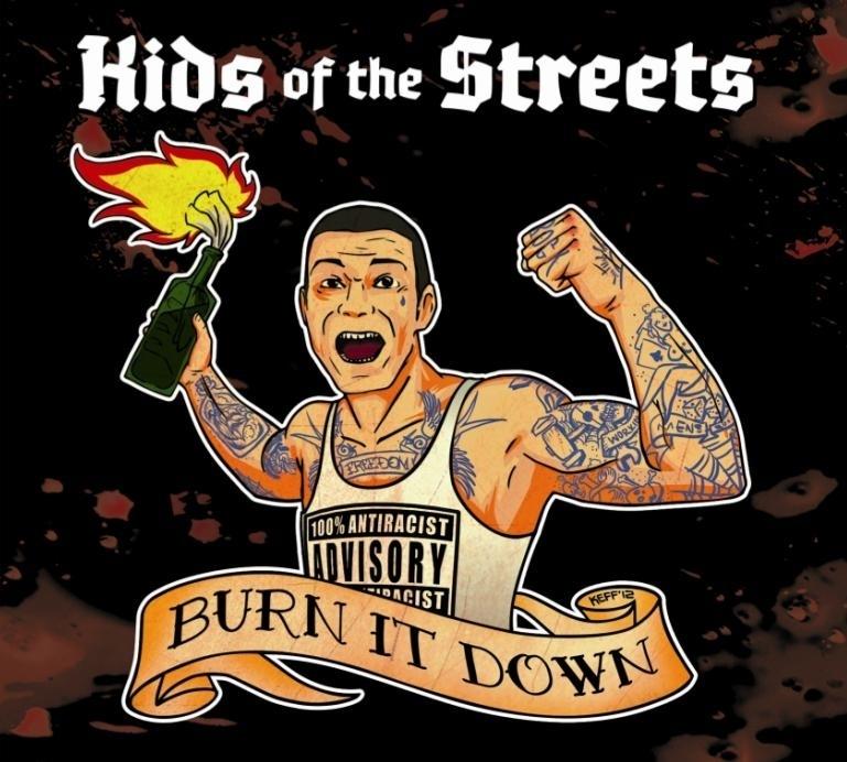 Kids Of The Streets - Burn It Down CD