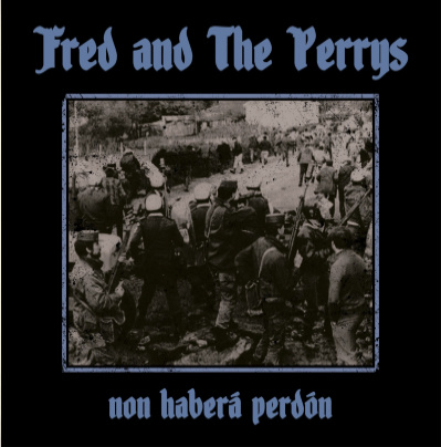 """Fred And The Perrys - Non Haberá Perdón 10"""" LP"""