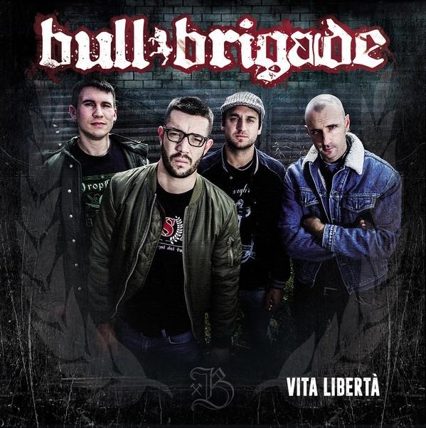 Bull Brigade - Vita Liberta