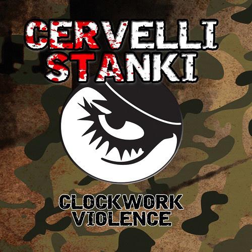 """Cervelli Stanki - Clockwork Violence 7"""""""