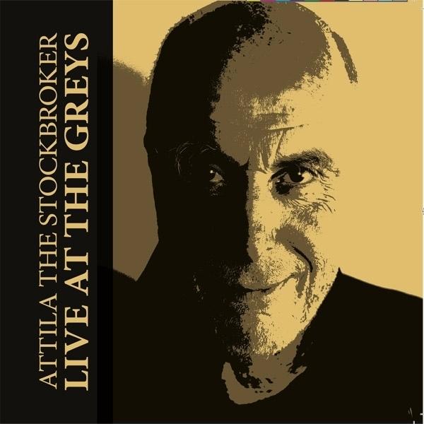 Attila The Stockbroker - Live At The Greys CD
