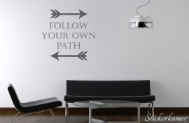 Follow your own path met pijlen