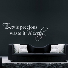 Time is precious waste it wisely muursticker tekst