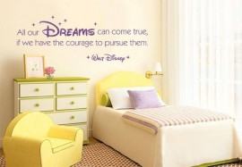 Walt disney quote / tekst all our dreams can come true