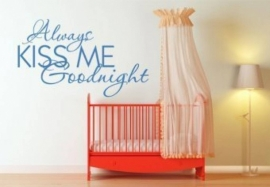 Always kiss me goodnight (slaapkamer)