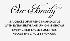 Our family is a circle of strength and love...