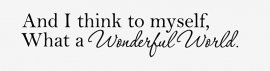 Louis Armstrong, Wonderful world muursticker