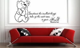 Winnie de Pooh quote. Sometimes the smallest things take up the most room in your heart