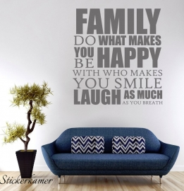 Family do what makes you happy..