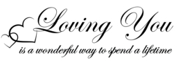 Muursticker tekst: loving you is a wonderful way to spend a lifetime