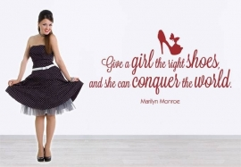 Marilyn Monroe. Give a girl the right shoes and she can conquer the world