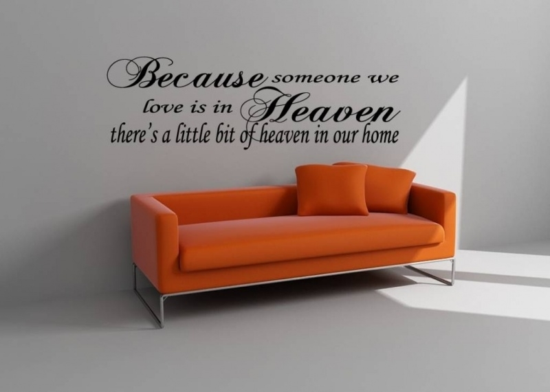 Quote: because someone we love is in heaven, there's a little bit of heaven in our home.