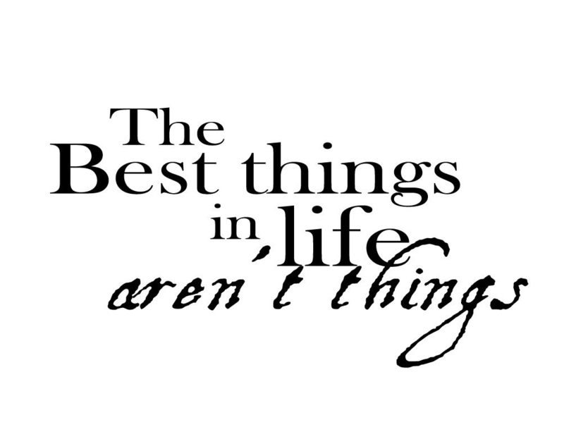 The best things in life aren't things