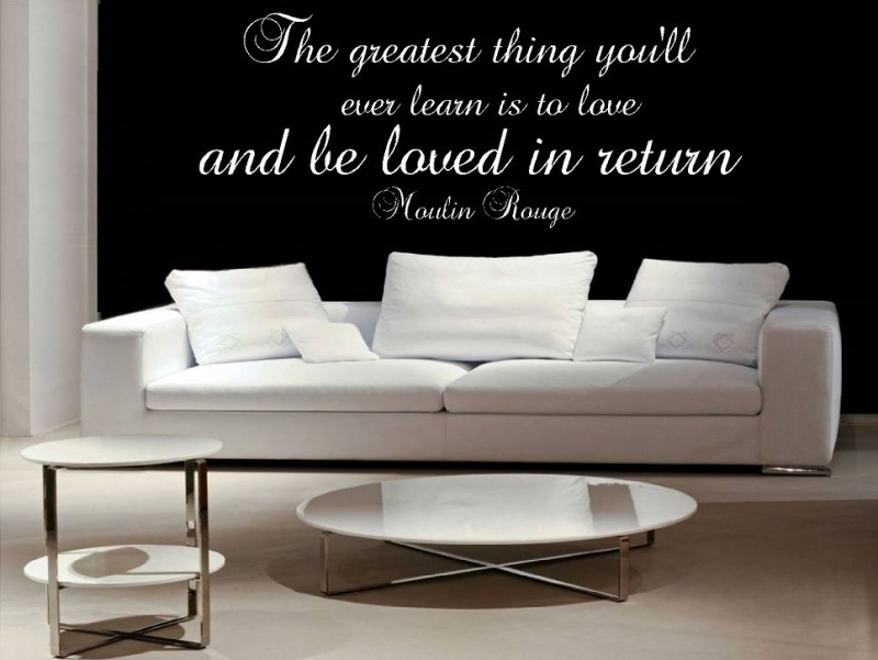 """The greatest thing you'll ever learn is to love and be loved in return"" Moulin Rouge"